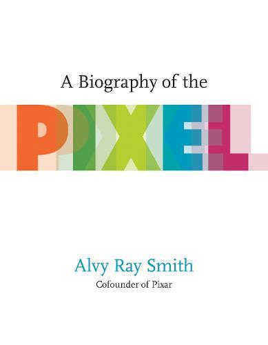 A Biography Of The Pixel - Leonardo (Paperback)