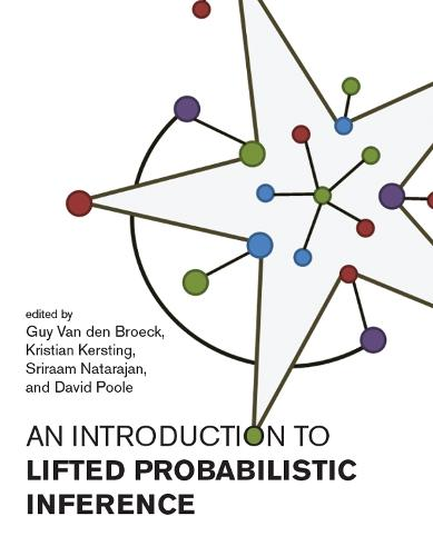 Introduction to Lifted Probabilistic Inference - Neural Information Processing series (Paperback)