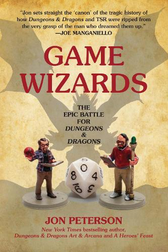 Game Wizards: The Epic Battle for Dungeons & Dragons - Game Histories (Paperback)