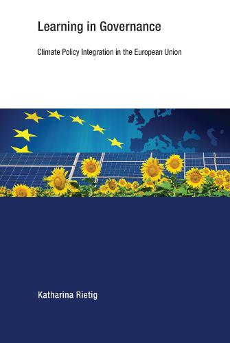Learning in Governance: Climate Policy Integration in the European Union - Earth System Governance (Paperback)