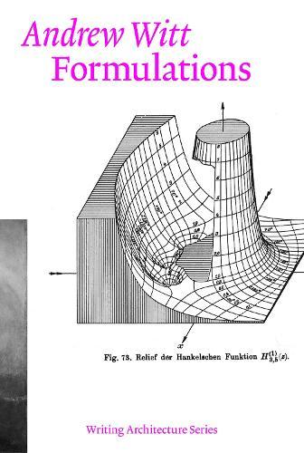 Formulations: Architecture, Mathematics, Culture - Writing Architecture (Paperback)