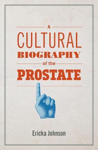 A Cultural Biography of the Prostate (Paperback)