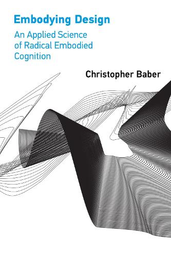 Embodying Design: An Applied Science of Radical Embodied Cognition (Paperback)