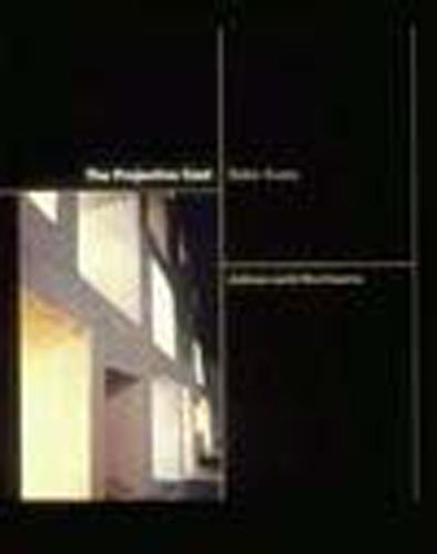 The Projective Cast: Architecture and Its Three Geometries - The MIT Press (Paperback)