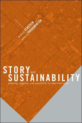 Story and Sustainability: Planning, Practice, and Possibility for American Cities - MIT Press (Paperback)