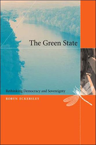 The Green State: Rethinking Democracy and Sovereignty - The MIT Press (Paperback)