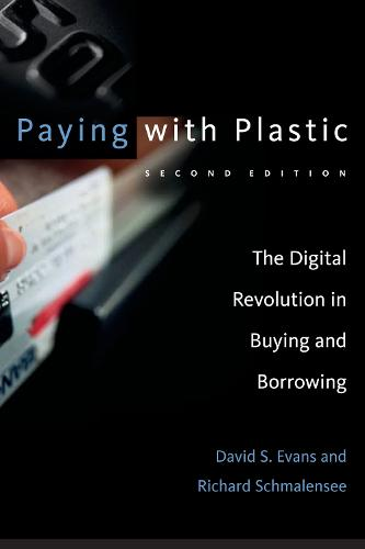 Paying with Plastic: The Digital Revolution in Buying and Borrowing - The MIT Press (Paperback)