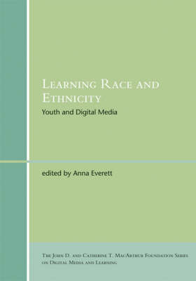 Learning Race and Ethnicity: Youth and Digital Media - John D. and Catherine T. MacArthur Foundation Series on Digital Media and Learning (Paperback)