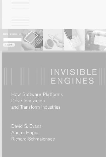 Invisible Engines: How Software Platforms Drive Innovation and Transform Industries - MIT Press (Paperback)