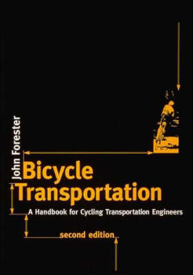 Bicycle Transportation: A Handbook for Cycling Transportation Engineers - The MIT Press (Paperback)