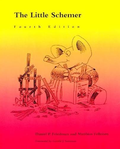 The Little Schemer - The MIT Press (Paperback)