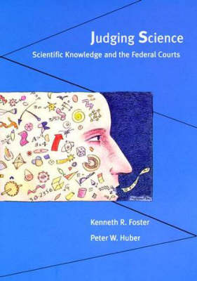 Judging Science: Scientific Knowledge and the Federal Courts - The MIT Press (Paperback)