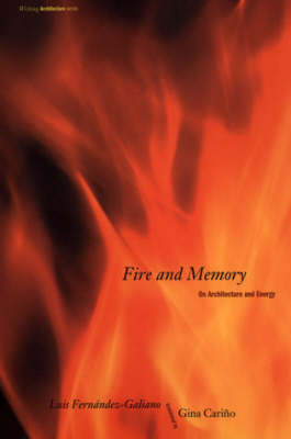 Fire and Memory: On Architecture and Energy - Writing Architecture (Paperback)