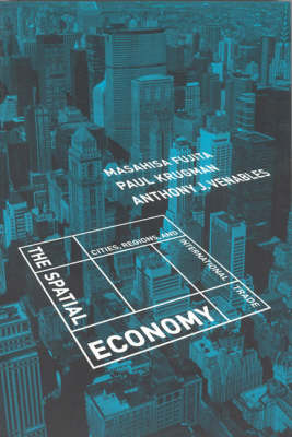The Spatial Economy: Cities, Regions, and International Trade - The MIT Press (Paperback)