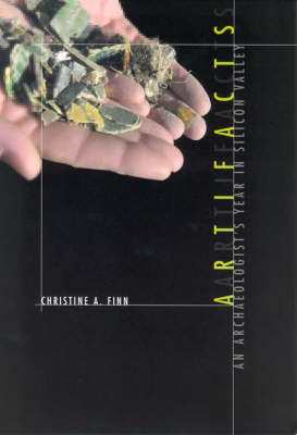 Artifacts: An Archaeologist's Year in Silicon Valley - The MIT Press (Paperback)