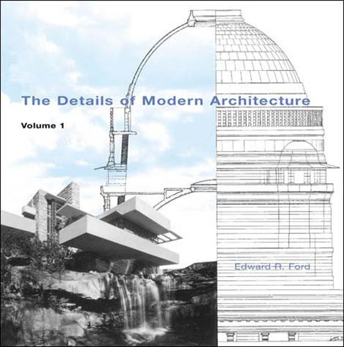 The Details of Modern Architecture: Volume 1 - The MIT Press (Paperback)