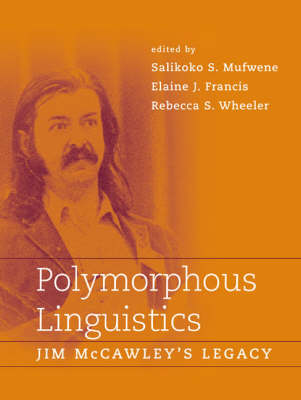 Polymorphous Linguistics: Jim McCawley's Legacy (Paperback)