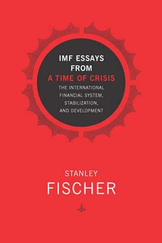 IMF Essays from a Time of Crisis: The International Financial System, Stabilization, and Development - The MIT Press (Paperback)
