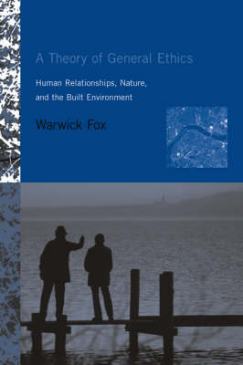 A Theory of General Ethics: Human Relationships, Nature, and the Built Environment - The MIT Press (Paperback)