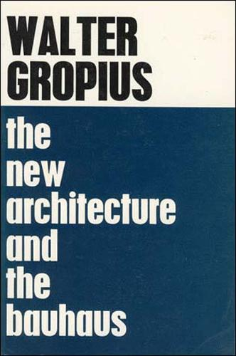 The New Architecture and The Bauhaus - The MIT Press (Paperback)