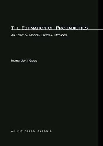 The Estimation Of Probabilities: An Essay on Modern Bayesian Methods - MIT Press (Paperback)