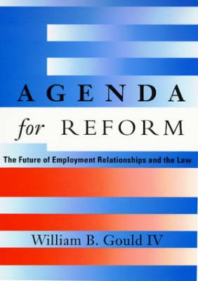 Agenda for Reform: The Future of Employment Relationships and the Law - Agenda for Reform (Paperback)