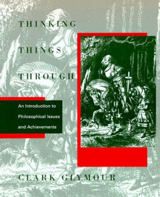 Thinking Things Through: Introduction to Philosophical Issues and Achievements - Bradford Books (Paperback)