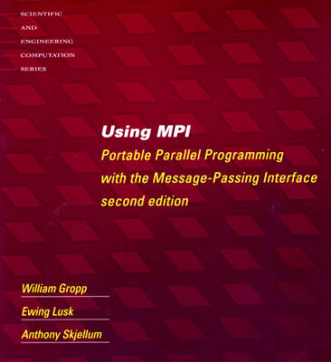 Using MPI: Portable Parallel Programming with the Message Passing Interface - Scientific and Engineering Computation (Paperback)