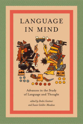 Language in Mind: Advances in the Study of Language and Thought - MIT Press (Paperback)
