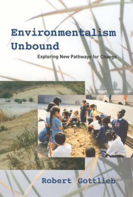 Environmentalism Unbound: Exploring New Pathways for Change - Environmentalism Unbound (Paperback)
