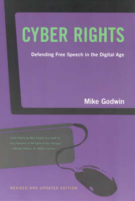 Cyber Rights: Defending Free speech in the Digital Age - The MIT Press (Paperback)