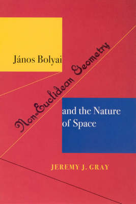 Janos Bolyai, Non-Euclidian Geometry, and the Nature of Space - Publications of the Burndy Library (Paperback)