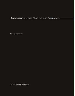 Mathematics in the Time of the Pharaohs - MIT Press (Paperback)