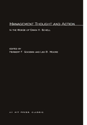 Management Thought and Action: in the Words of Erwin H. Schell - The MIT Press (Paperback)