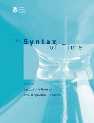 The Syntax of Time: Volume 40 - Current Studies in Linguistics (Paperback)