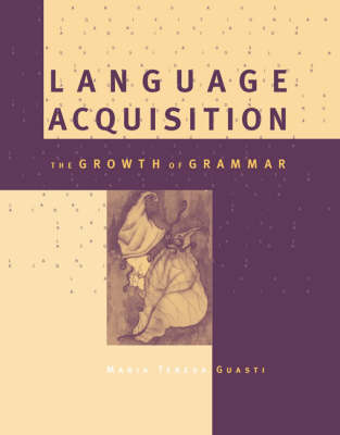 Language Acquisition: The Growth of Grammar - A Bradford Book (Paperback)
