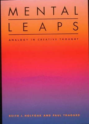 Mental Leaps: Analogy in Creative Thought - MIT Press (Paperback)