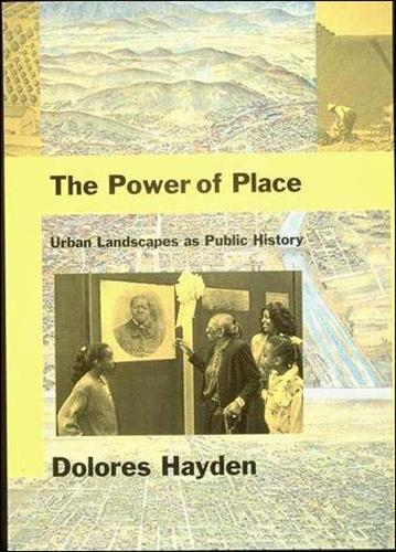 The Power of Place: Urban Landscapes as Public History - The MIT Press (Paperback)