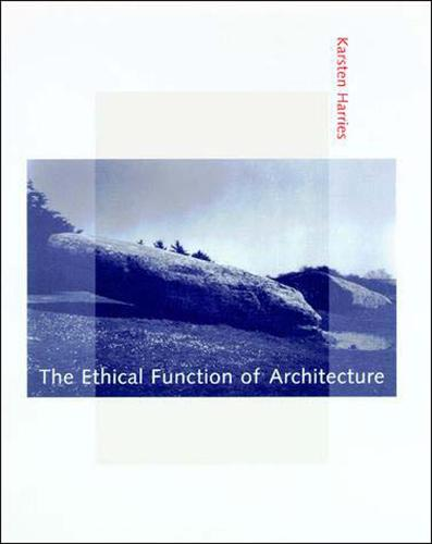 The Ethical Function of Architecture - MIT Press (Paperback)