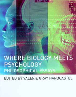 Where Biology Meets Psychology: Philosophical Essays - A Bradford Book (Paperback)