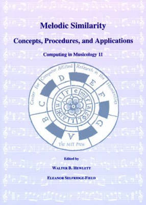 Melodic Similarity: Concepts, Procedures and Applications - Computing in Musicology S. v. 11 (Paperback)