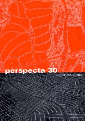 "Perspecta: Perspecta 30 ""Settlement Patterns"" Settlement Patterns No. 30 - Perspecta (Paperback)"