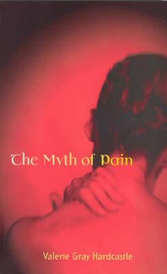 The Myth of Pain - Philosophical Psychopathology (Paperback)