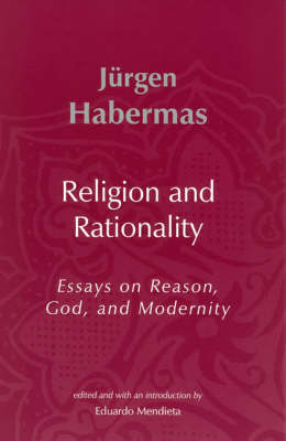 Religion and Rationality: Essays on Reason, God and Modernity - Studies in Contemporary German Social Thought (Paperback)
