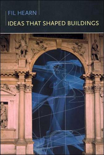 Ideas That Shaped Buildings - The MIT Press (Paperback)