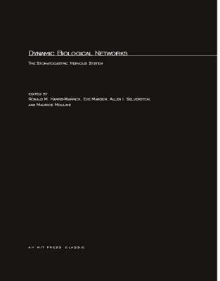 Dynamic Biological Networks: The Stomatogastric Nervous System - Computational Neuroscience Series (Paperback)