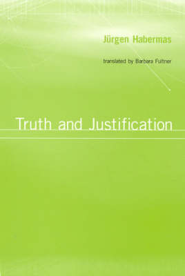 Truth and Justification - Studies in Contemporary German Social Thought (Paperback)