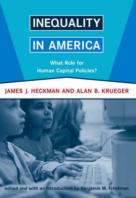 Inequality in America: What Role for Human Capital Policies? - Alvin Hansen Symposium on Public Policy at Harvard University (Paperback)