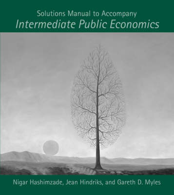 Solutions Manual to Accompany Intermediate Public Economics (Paperback)