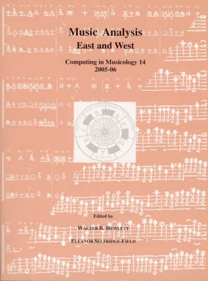 Music Analysis East and West: Computing in Musicology 14 - Computing in Musicology (Paperback)
